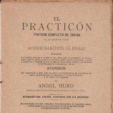 Libros antiguos: ÁNGEL MURO: EL PRACTICÓN. TRATADO COMPLETO DE COCINA. MADRID, 1902. GASTRONOMÍA. Lote 144837010