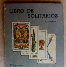 Libros antiguos: LIBRO DE SOLITARIOS. 6ª EDICION. HIJOS DE HERACALIO FOURNIER. AÑO 1942. Lote 144861454