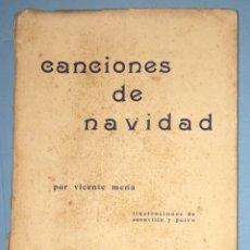 Libros antiguos: CANCIONES DE NAVIDAD- VICENTE MENA- MADRID 1.934. Lote 144871682