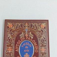 Libros antiguos: ANTOLIN PALOMINO O EL LIBRO DE ARTE. ANTONIO L. BOUZA.. Lote 144900830