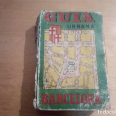 Libros antiguos: ( 9006 ) GUIA URBANA DE BARCELONA AÑO 1974 ANTIGUA. Lote 144924026