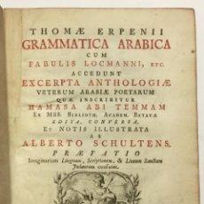 Libros antiguos: GRAMMATICA ARABICA CUM FABULIS LOCMANNI, ETC.; ACCEDUNT EXCERPTA ANTHOLOGIAE VETERUM ARABIAE POETARU. Lote 142425469