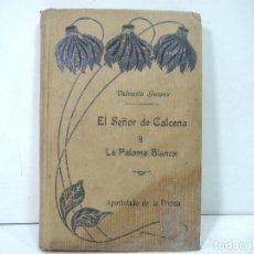 Libri antichi: 1911 - EL SEÑOR DE CALCENA Y LA PALOMA BLANCA -EDI. APOSTOLADO DE LA PRENSA - VALENTIN GOMEZ . Lote 144951702