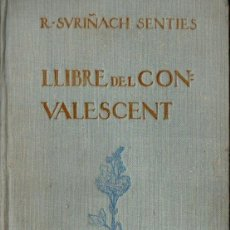 Libros antiguos: R. SURIÑACH SENTIES : LLIBRE DEL CONVALESCENT (LÓPEZ, 1917) INICIALS PER JUNCEDA - CATALÀ. Lote 144986418