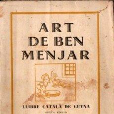 Libros antiguos: ART DE BEN MENJAR - LLIBRE CATALÀ DE CUYNA (RENAIXENSA, 1930). Lote 144987550