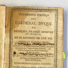 Libros antiguos: TESTAMENTO POLITICO DEL CARDENAL DUQUE DE RICHELIEU, PRIMER MINISTRO DE FRANCIA... 1696. Lote 144989174