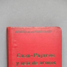 Alte Bücher - 1933.- CAZA-PAJAROS Y USO DE ARMAS. ED. GONGORA - 145032662