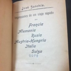 Libros antiguos: IMPRESIONES DE UN VIAJE RÁPIDO POR FRANCIA ALEMANIA RUSIA AUSTRIA-HUNGRÍA ITALIA SUIZA. Lote 145052246