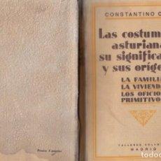 Libros antiguos: CONSTANTINO CABAL. LAS COSTUMBRES ASTURIANAS. MADRID, 1931. INTONSO.. Lote 145167398