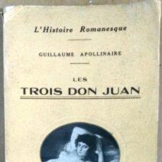 Libros antiguos: GUILLAUME APOLLINAIRE, LES TROIS DON JUAN, PARÍS, 1914. Lote 145169178