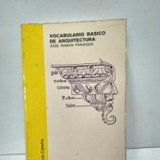 Livros antigos: LIBRO - VOCABULARIO BASICO DE ARQUITECTURA - JOSE RAMON / N-7924. Lote 145240318