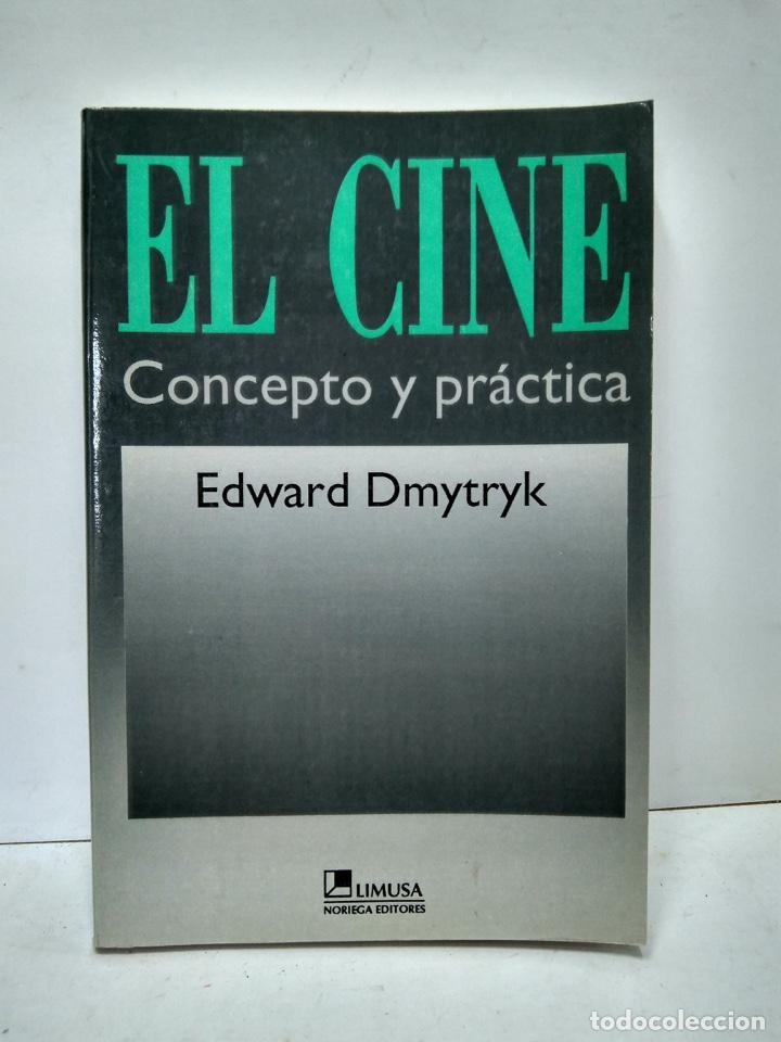 LIBRO - EL CINE - CONCEPTO Y PRACTICA - EDWARD DMYTRYK / N-7928 (Libros Antiguos, Raros y Curiosos - Bellas artes, ocio y coleccionismo - Otros)
