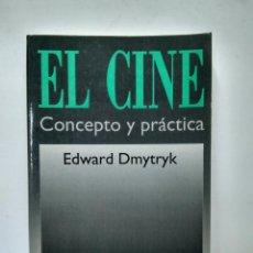 Livres anciens: LIBRO - EL CINE - CONCEPTO Y PRACTICA - EDWARD DMYTRYK / N-7928. Lote 145241402