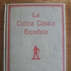 Libros antiguos: LA COCINA CLÁSICA ESPAÑOLA / ALBERTO LEÓN / EDI. JUAN ORTIZ / EDICIÓN 1930 APROXIMADAMENTE. Lote 145243782