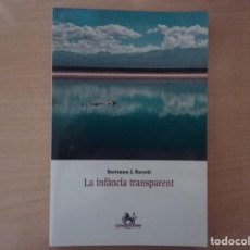 Libros antiguos: LA INFANCIA TRANSPARENT- BARTOMEU J. BARCELO . Lote 145259182