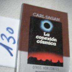 Libros antiguos: LA CONEXION COSMICA - CARL SAGAN. Lote 145286486