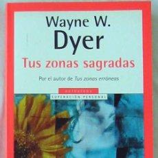 Libros antiguos: TUS ZONAS SAGRADAS - WAYNE W. DYER - VER INDICE. Lote 145326686