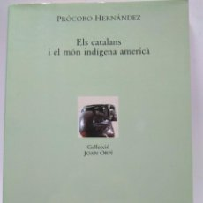 Libros antiguos: LIBRO - ELS CATALANS I EL MON IDIGENA AMERICA - JOAN ORPI - HERNANDEZ / N-8004. Lote 145412194