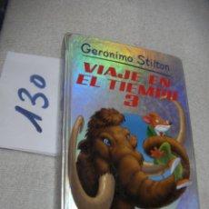 Libros antiguos: VIAJE EN EL TIEMPO 3 - GERONIMO STILTON. Lote 145419538