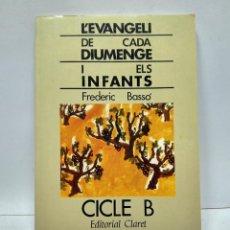 Libros antiguos: LIBRO - L'EVANGELI DE CADA DIUMENGE I ELS INFANTS - FREDERIC BASSO / N-8039. Lote 145421454
