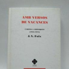 Libros antiguos: LIBRO - CARTES I CRONIQUES (1955-1975) - AMB VERSOS VACANCES - J.V.FOIX / N-8049. Lote 145423114
