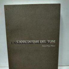Libros antiguos: LIBRO - L'ANECDOTARI DEL TONI - ANTONI PUIG I PLANAS / N-8079. Lote 145429686