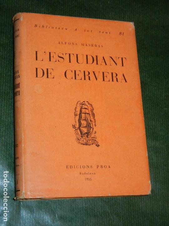 L'ESTUDIANT DE CERVERA, DE ALFONS MASERAS. PROA, BIBLIOTECA A TOT VENT 1935 (Libros antiguos (hasta 1936), raros y curiosos - Literatura - Narrativa - Otros)