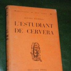 Libros antiguos: L'ESTUDIANT DE CERVERA, DE ALFONS MASERAS. PROA, BIBLIOTECA A TOT VENT 1935. Lote 145441114