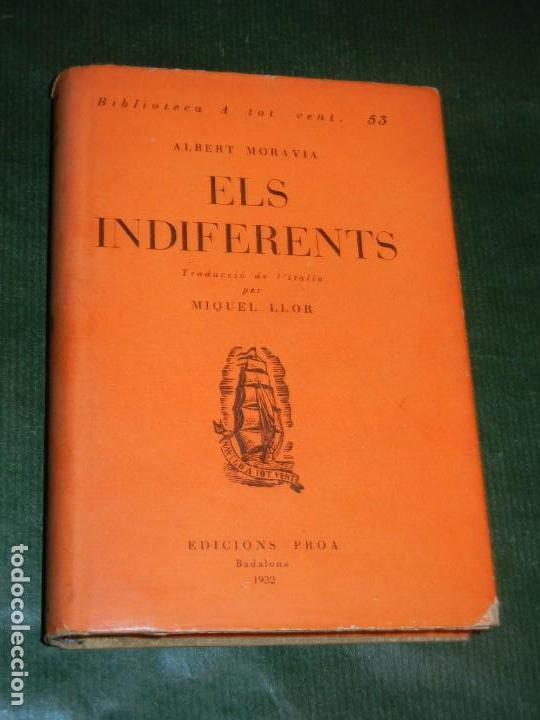 ELS INDIFERENTS, DE ALBERTO MORAVIA. TRAD. MIQUEL LLOR - ED.PROA 1932 (Libros antiguos (hasta 1936), raros y curiosos - Literatura - Narrativa - Otros)