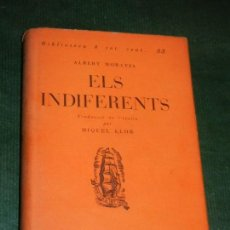 Libros antiguos: ELS INDIFERENTS, DE ALBERTO MORAVIA. TRAD. MIQUEL LLOR - ED.PROA 1932. Lote 145441438