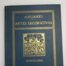 Libros antiguos: ANUARIO FOMENT DE LES ARTS DECORATIVES, ANY IV, 1922, BARCELONA.23X28CM. Lote 145480786