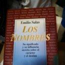 Libros antiguos: LOS NOMBRES. SU SIGNIFICADO Y SU INFLUENCIA SECRETA SOBRE EL CARÁCTER Y EL DESTINO - EMILIO SALAS. Lote 145482602