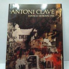 Libros antiguos: LIBRO - ANTONI CLAVE - EXPOSICIO RETROSPECTIVA / N-8149. Lote 145491058