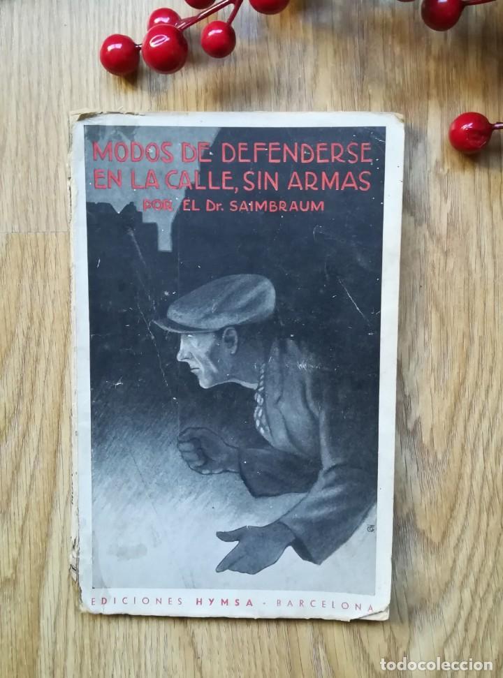 MODOS DE DEFENDERSE EN LA CALLE SIN ARMAS POR EL DR. SAIMBRAUM. (Libros Antiguos, Raros y Curiosos - Ciencias, Manuales y Oficios - Otros)