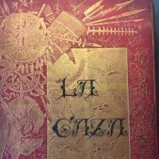 Libros antiguos: LA CAZA EN TODOS LOS PAÍSES Y A TRAVÉS DE LOS SIGLOS. AÑO 1886. Lote 145603374