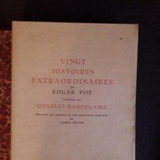 Libros antiguos: POË EDGAR-BAUDELAIRE. VINGT HISTOIRES EXTRAORDINAIRES. LE LIVRE DE PLANTIN, 1927. 60 AGUAFUERTES.. Lote 145616078