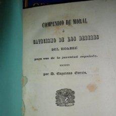 Libros antiguos: COMPENDIO DE MORAL O CATECISMO DE LOS DEBERES DEL HOMBRE..., CAYETANO CORTÉS, 1842. Lote 145633142