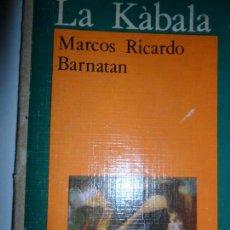Livros antigos: LA KÀBALA, MARCOS RICARDO BARNATÁN, ED. AKAL. Lote 145635442
