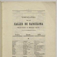 Libros antiguos: NOMENCLATURA DE LAS CALLES DE BARCELONA CON SUS PUNTOS DE ENTRADA Y SALIDA.. Lote 145671664
