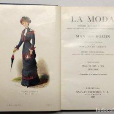 Libros antiguos: LA MODA. SIGLO XIX Y XX. 1879-1914. - BOEHN, MAX VON, Y MORALES, MARÍA LUZ.. Lote 145671672