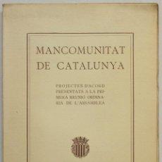 Libros antiguos: PROJECTES D'ACORD PRESENTATS A LA PRIMERA REUNIÓ ORDINARIA DE L'ASSAMBLEA.. Lote 145671712