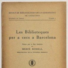 Libros antiguos: LES BIBLIOTEQUES PER A CECS A BARCELONA. NOTES PER A LLUR HISTÒRIA. - ROSELL, MERCÈ.. Lote 145671728