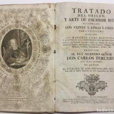 Libros antiguos: TRATADO DEL ORIGEN Y ARTE DE ESCRIBIR BIEN. - OLOD [OLOT], LUIS DE. GERONA, C.1766.. Lote 145693530