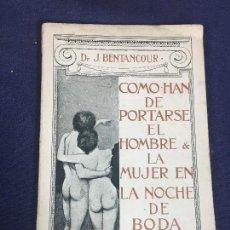 Libros antiguos: COMO HAN DE PORTARSE HOMBRE Y MUJER EN NOCHE DE BODA BENTANCOUR CONSEJOS PRACTICOS. Lote 145695762