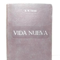Livres anciens: LIBRO - VIDA NUEVA - R.W.TRINE / N-8257. Lote 145701830