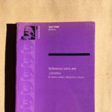 Libros antiguos: JOSÉ VIDAL REFLEXIONES SOBRE ARTE Y ESTÉTICA. Lote 145725306