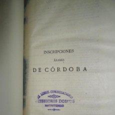 Libros antiguos: INSCRIPCIONES ÁRABES DE CÓRDOBA, RODRIGO AMADOR DE LOS RÍOS, 1880. Lote 145729206