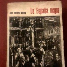 Libros antiguos: LA ESPAÑA NEGRA. JOSÉ GUTIÉRREZ SOLANA. EDICIÓN ORIGINAL. 1920 ( D'APRÈS DARÍO DE REGOYOS). Lote 145737582