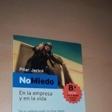 Libros antiguos: NO MIEDO EN LA EMPRESA Y EN LA VIDA / PILAR JERICÓ. Lote 145746546