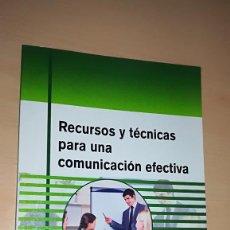 Libros antiguos: RECURSOS Y TÉCNICAS PARA UNA COMUNICACIÓN EFECTIVA / COLECCIÓN TEMARIOS GENERALES. Lote 145747378